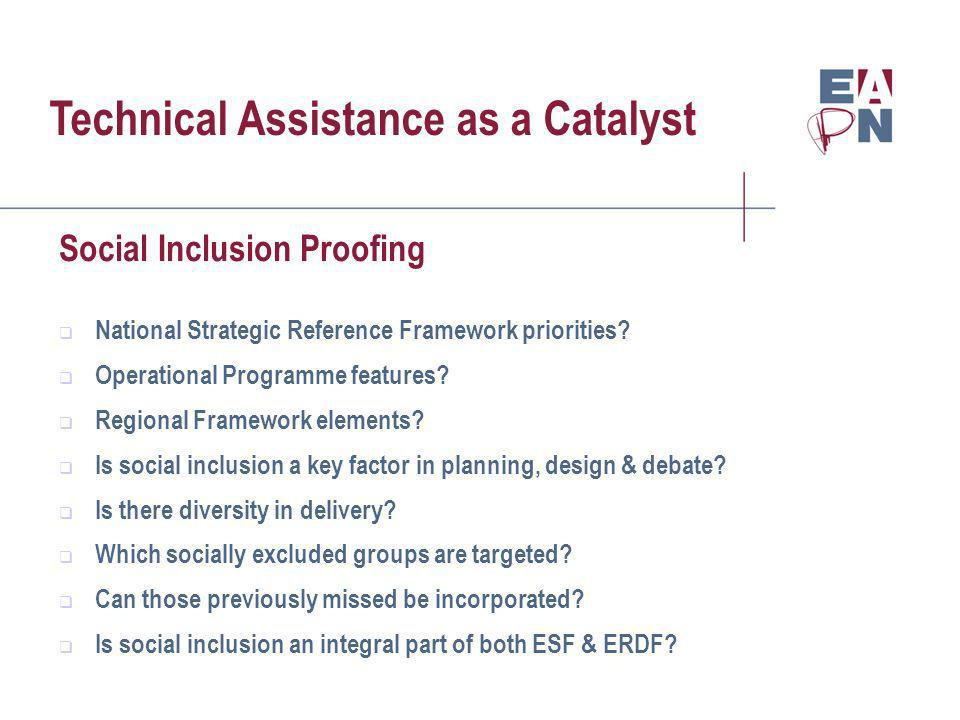 Technical Assistance as a Catalyst Social Inclusion Proofing National Strategic Reference Framework priorities.