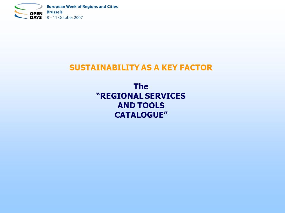 SUSTAINABILITY AS A KEY FACTOR The REGIONAL SERVICES AND TOOLS CATALOGUE