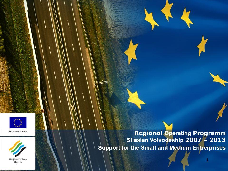 1 Regional Operating Program m Silesian Voivodeship 2007 – 2013 Support for the Small and Medium Entrerprises
