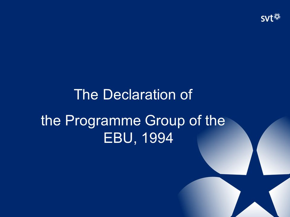 The Declaration of the Programme Group of the EBU, 1994