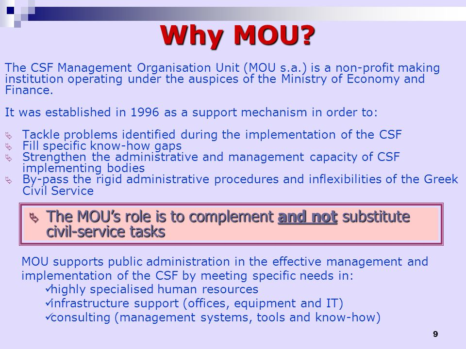 9 Why MOU? The CSF Management Organisation Unit (MOU s.a.) is a non-profit making institution operating under the auspices of the Ministry of Economy