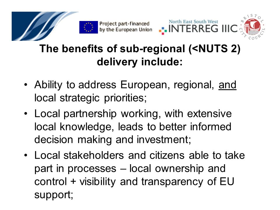 Ability to address European, regional, and local strategic priorities; Local partnership working, with extensive local knowledge, leads to better info