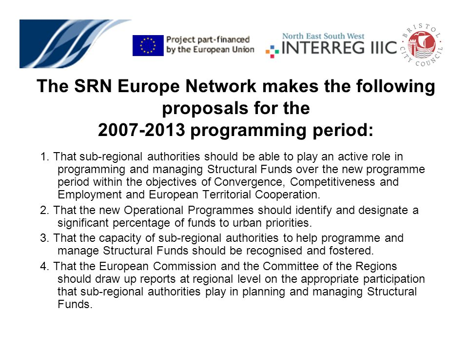 1. That sub-regional authorities should be able to play an active role in programming and managing Structural Funds over the new programme period with