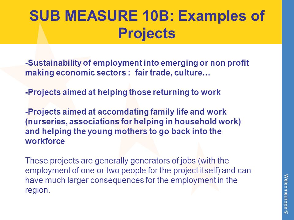 Welcomeurope © SUB MEASURE 10B: Examples of Projects -Sustainability of employment into emerging or non profit making economic sectors : fair trade, c