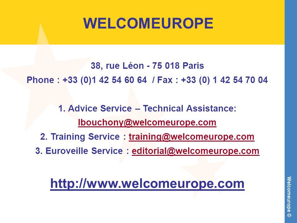 Welcomeurope © WELCOMEUROPE 38, rue Léon - 75 018 Paris Phone : +33 (0)1 42 54 60 64 / Fax : +33 (0) 1 42 54 70 04 1.