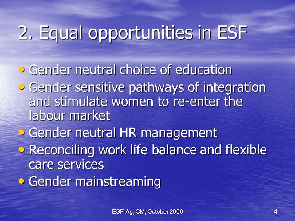 ESF-Ag, CM, October 20064 2.