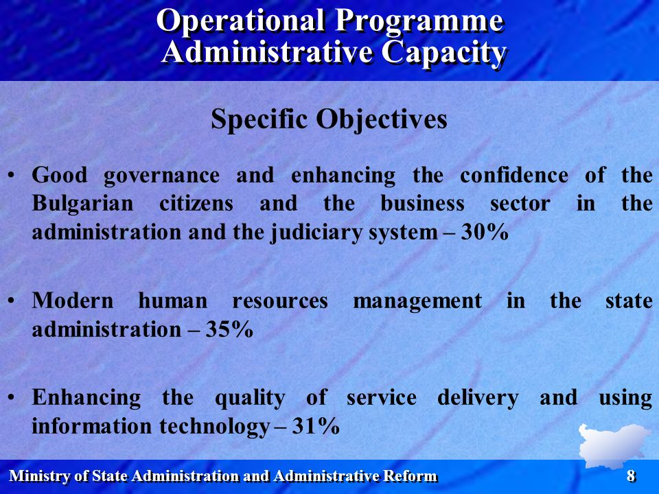 Ministry of State Administration and Administrative Reform 8 Specific Objectives Good governance and enhancing the confidence of the Bulgarian citizen