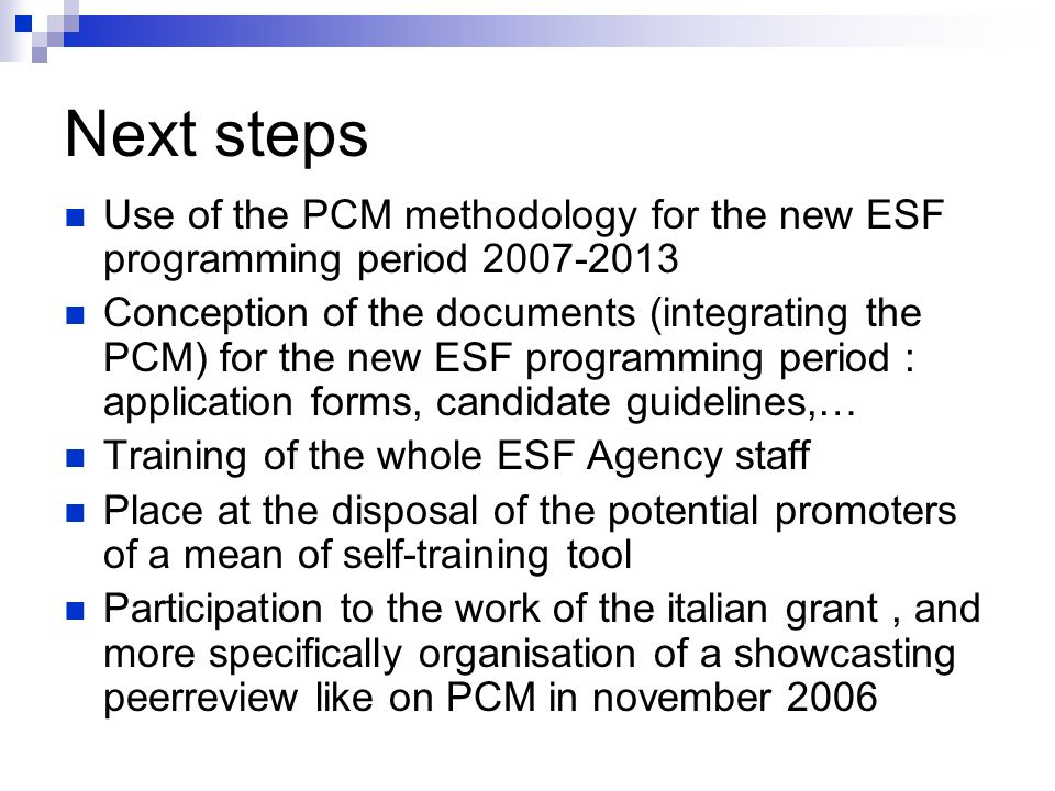 Collaborative work with european partners Realisation of complementary tools Organisation of new trainig sessions for the DPs (newcoming staff) Conception and realisation of a guide « PCM easy »