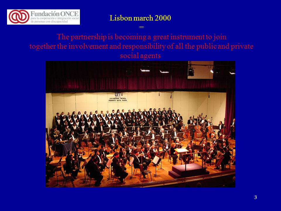 3 Lisbon march 2000 = The partnership is becoming a great instrument to join together the involvement and responsibility of all the public and private