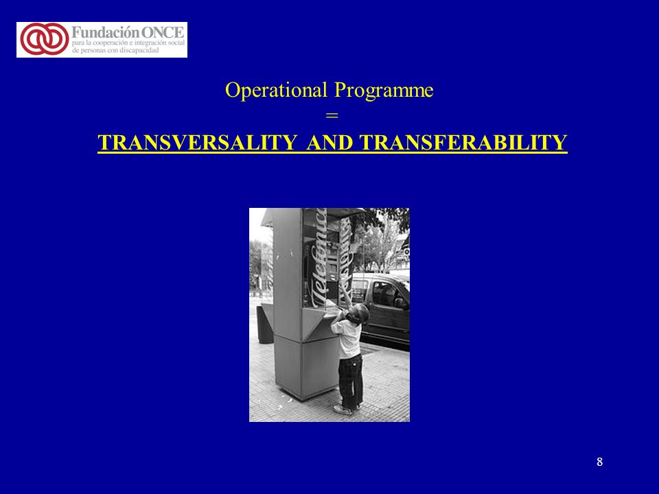 8 Operational Programme = TRANSVERSALITY AND TRANSFERABILITY