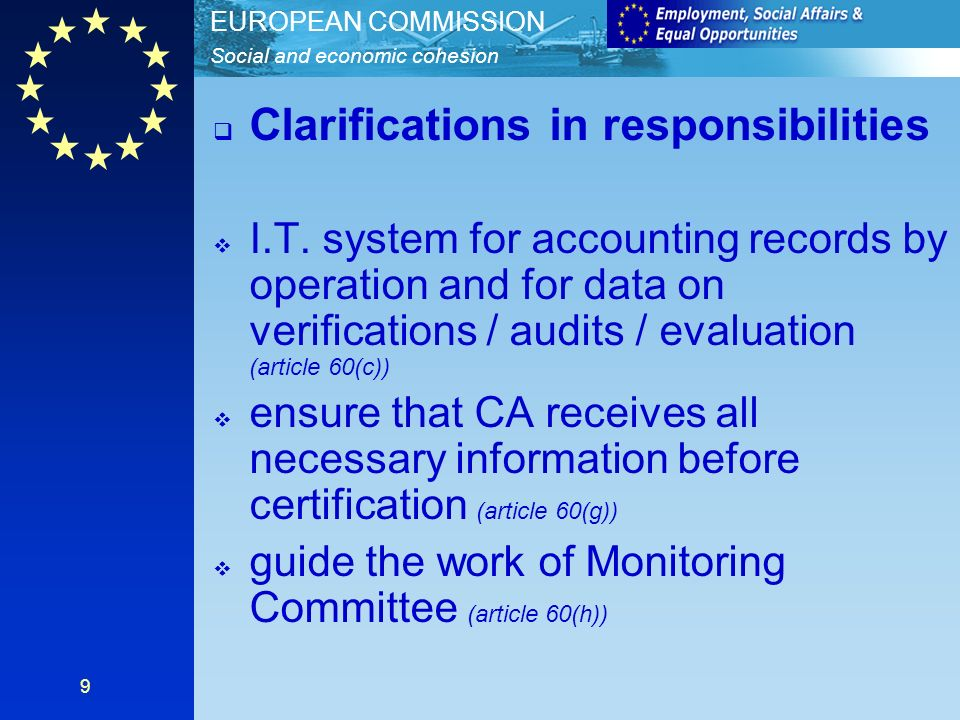 Social and economic cohesion EUROPEAN COMMISSION 9 Clarifications in responsibilities I.T.