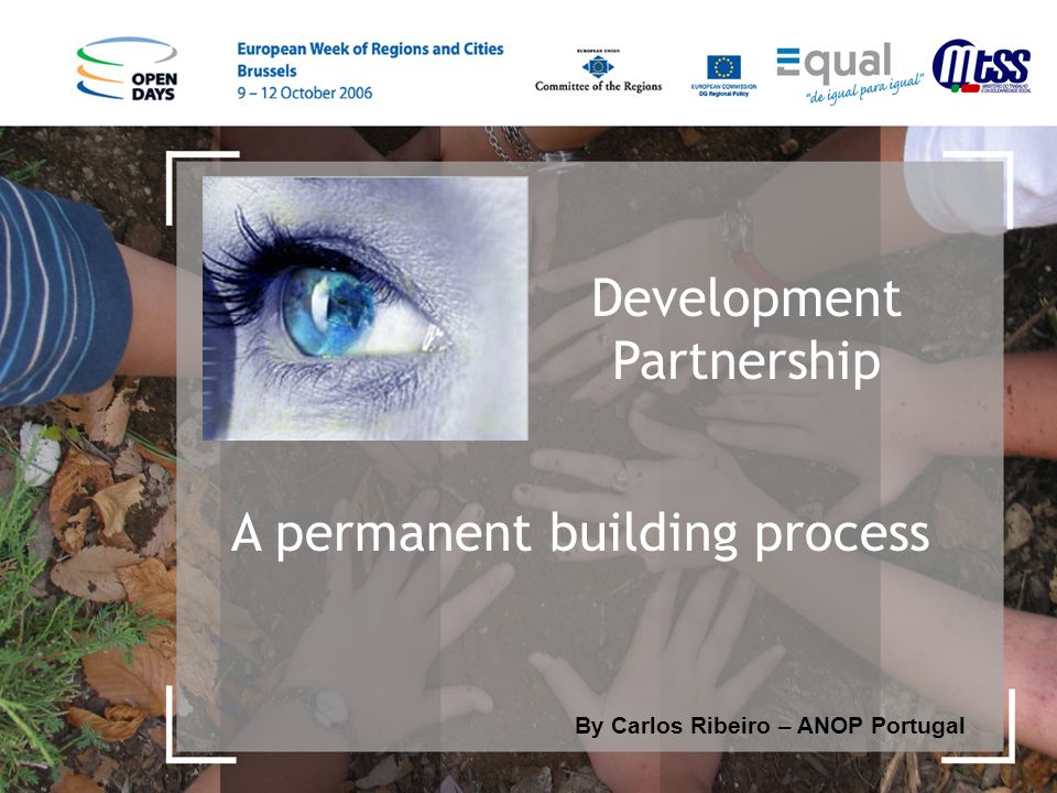 Development Partnership By Carlos Ribeiro – ANOP Portugal A permanent building process