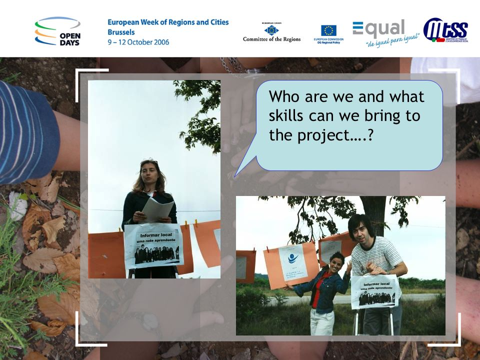 Who are we and what skills can we bring to the project….