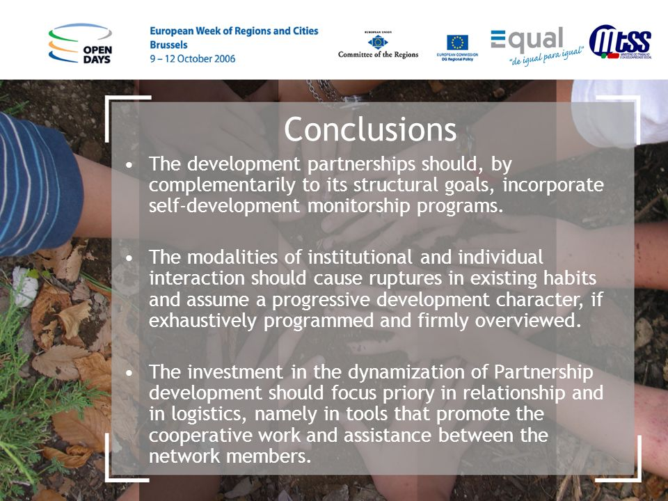 The development partnerships should, by complementarily to its structural goals, incorporate self-development monitorship programs.