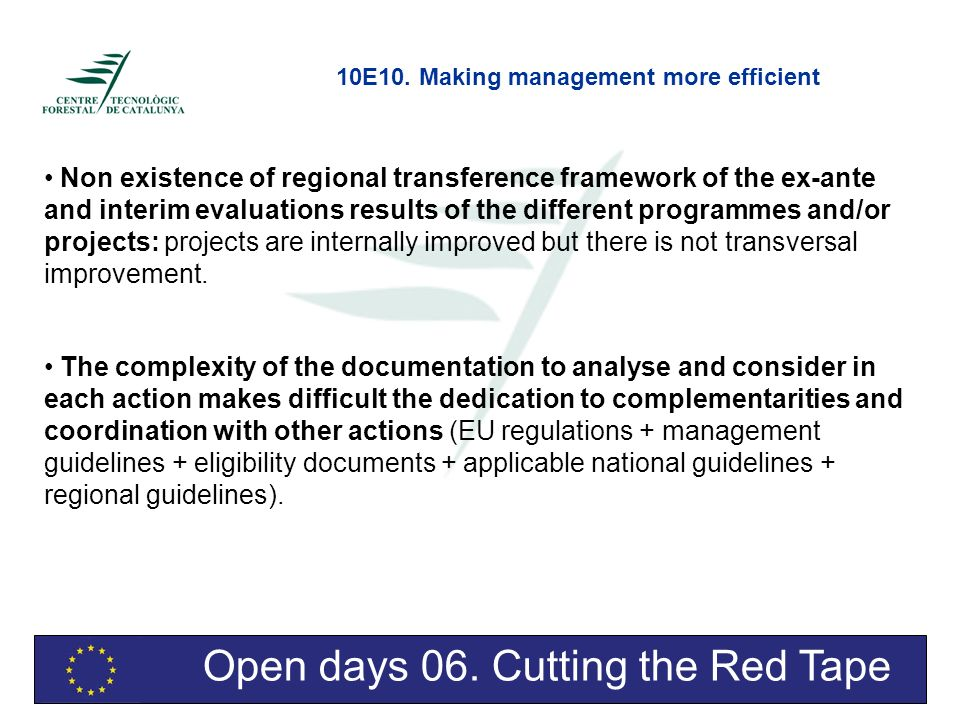 Open days 06. Cutting the Red Tape Non existence of regional transference framework of the ex-ante and interim evaluations results of the different pr
