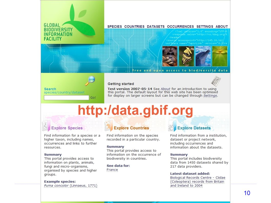 10 Integrating Biodiversity Data – the Case of GBIF EIONET, Oct 30, 2007, Copenhagen http:/data.gbif.org