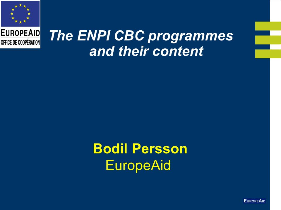 Bodil Persson EuropeAid The ENPI CBC programmes and their content