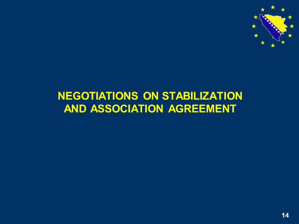 14 NEGOTIATIONS ON STABILIZATION AND ASSOCIATION AGREEMENT 14