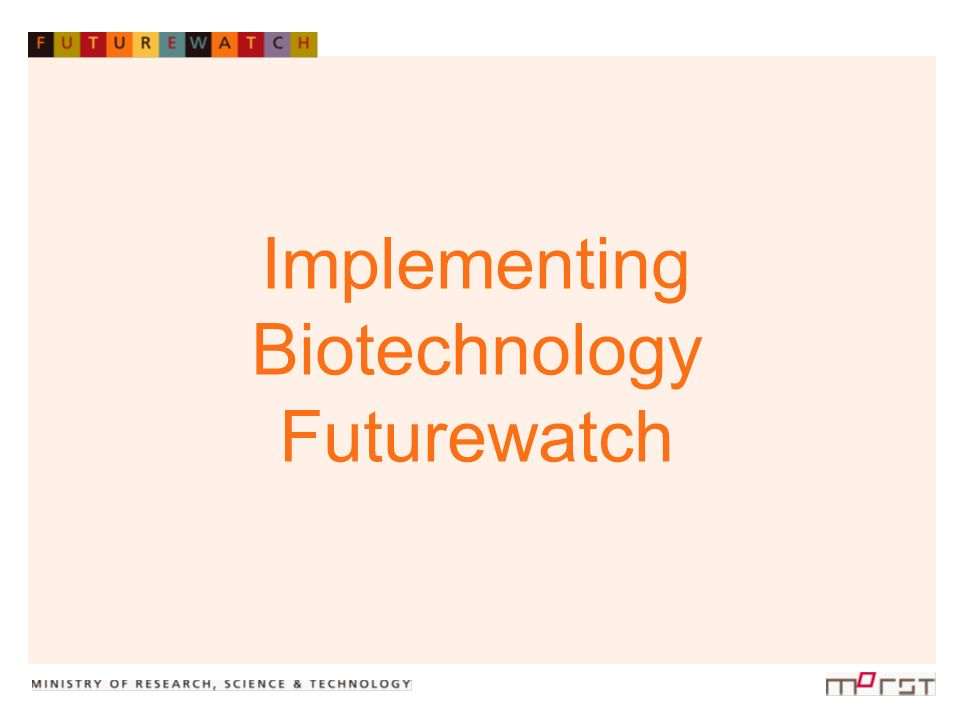 Implementing Biotechnology Futurewatch