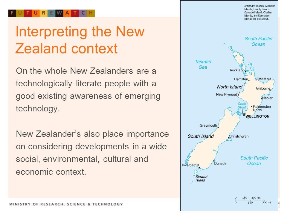 Interpreting the New Zealand context On the whole New Zealanders are a technologically literate people with a good existing awareness of emerging technology.