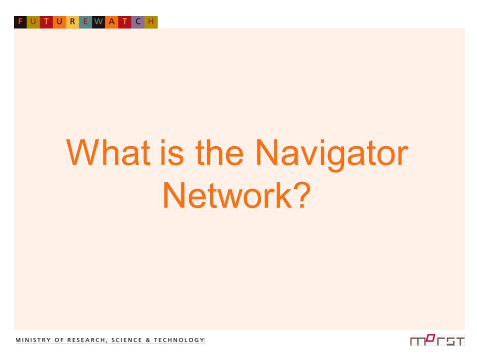 The Navigator Network is a New Zealand-based national S&T scanning network.