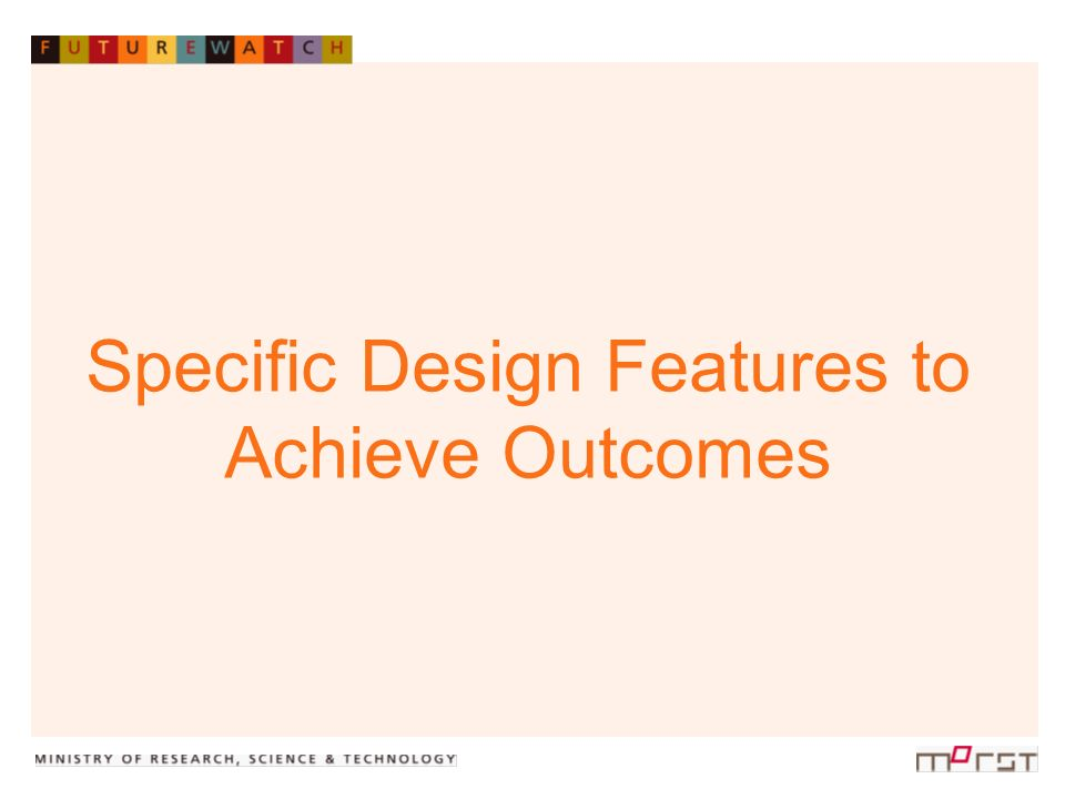 Specific Design Features to Achieve Outcomes