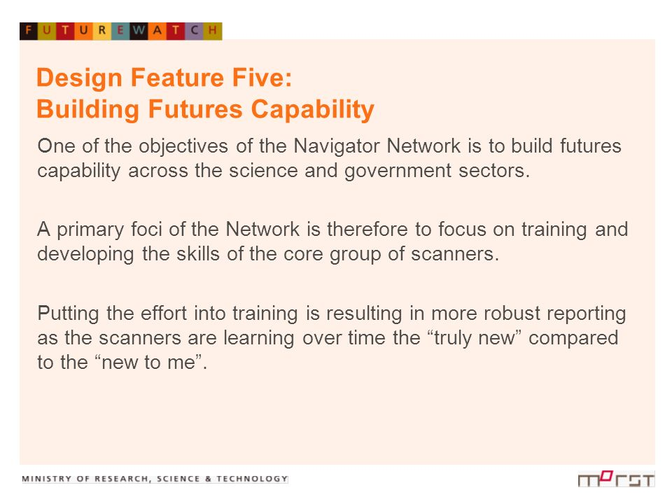 Design Feature Five: Building Futures Capability One of the objectives of the Navigator Network is to build futures capability across the science and