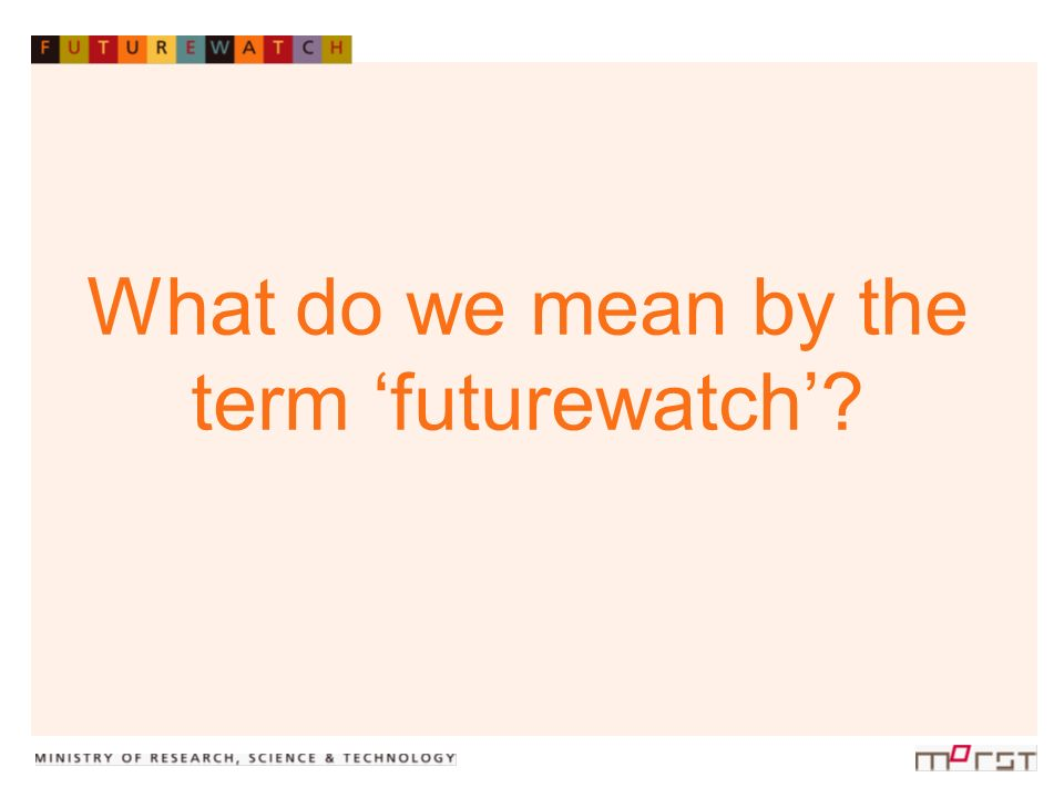 What do we mean by the term futurewatch