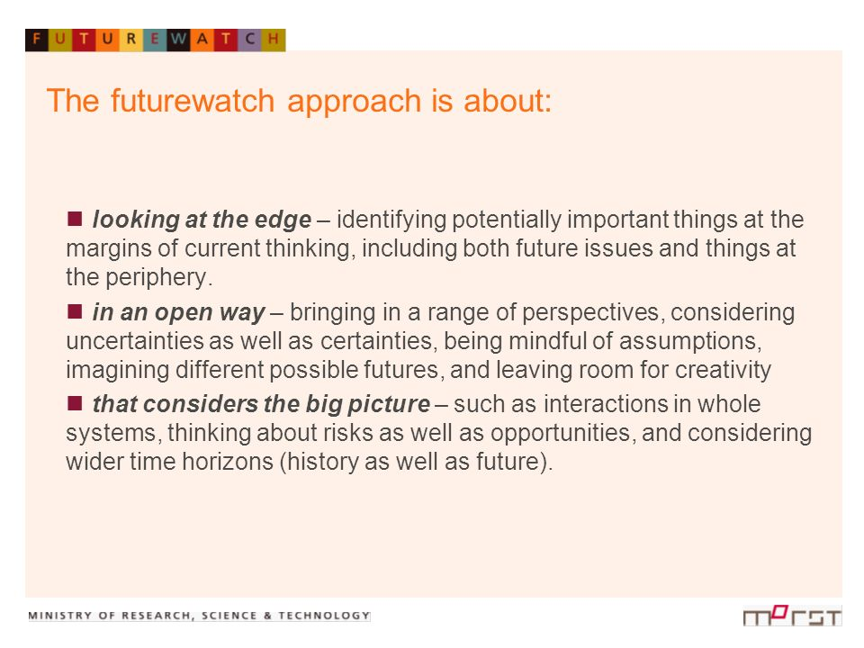 Methodological Approaches The over-arching term futurewatch therefore encompasses a range of futures methodologies.