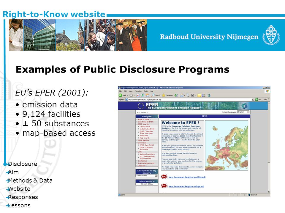 è Disclosure è Aim è Methods & Data è Website è Responses è Lessons Right-to-Know website Examples of Public Disclosure Programs EUs EPER (2001): emission data 9,124 facilities ± 50 substances map-based access