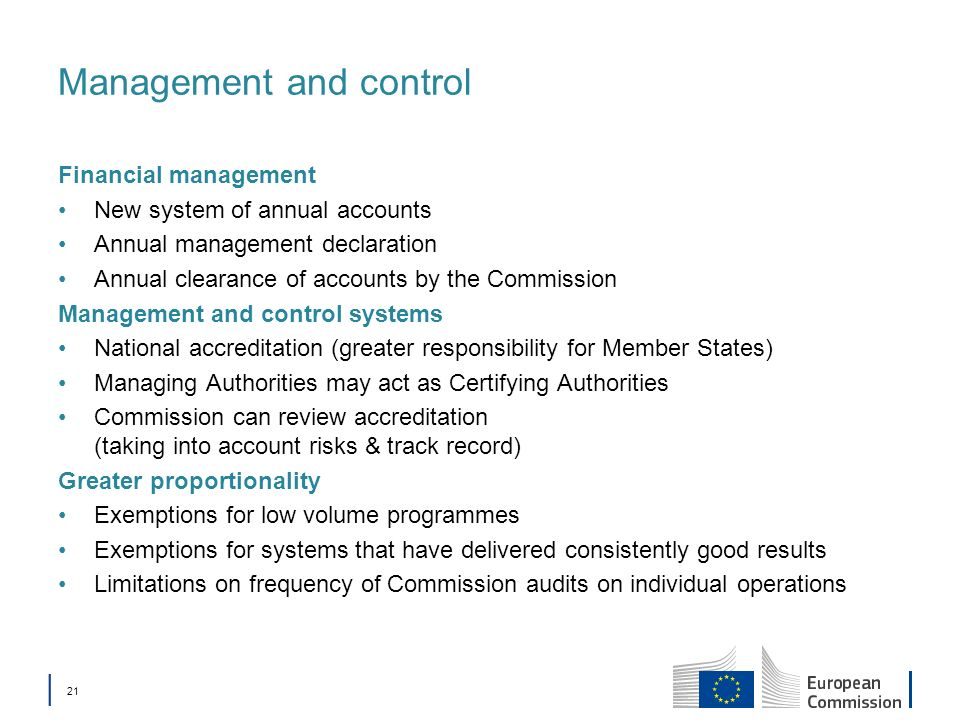 21 Management and control Financial management New system of annual accounts Annual management declaration Annual clearance of accounts by the Commiss