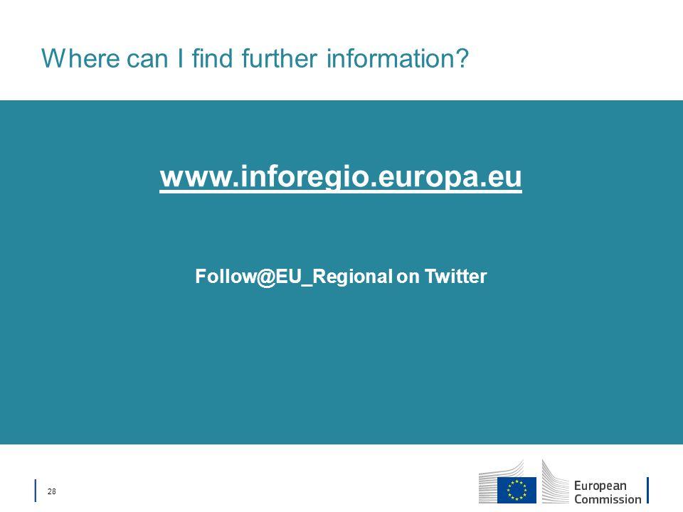 28 Where can I find further information? Follow@EU_Regional on Twitter www.inforegio.europa.eu