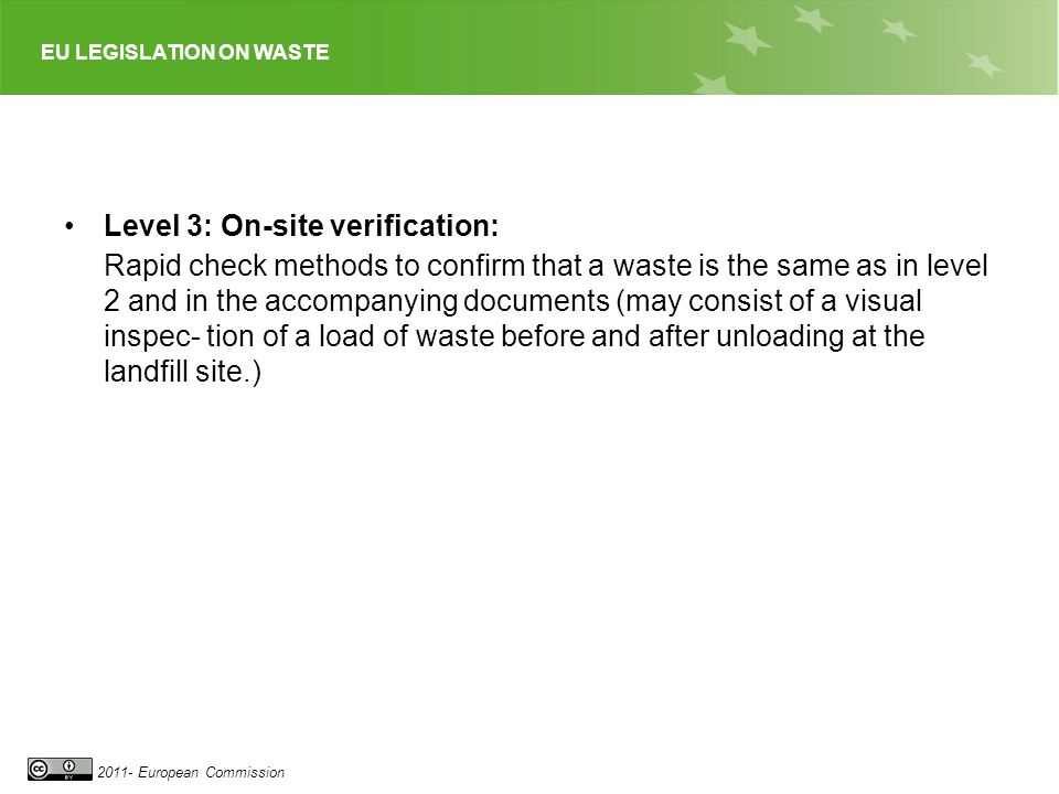 EU LEGISLATION ON WASTE 2011- European Commission Level 3: On-site verification: Rapid check methods to confirm that a waste is the same as in level 2