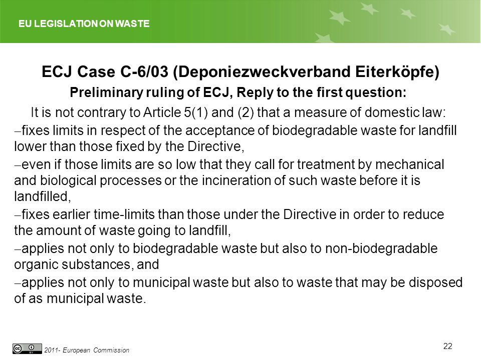 EU LEGISLATION ON WASTE 2011- European Commission 22 ECJ Case C-6/03 (Deponiezweckverband Eiterköpfe) Preliminary ruling of ECJ, Reply to the first qu