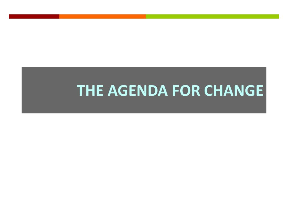 THE AGENDA FOR CHANGE