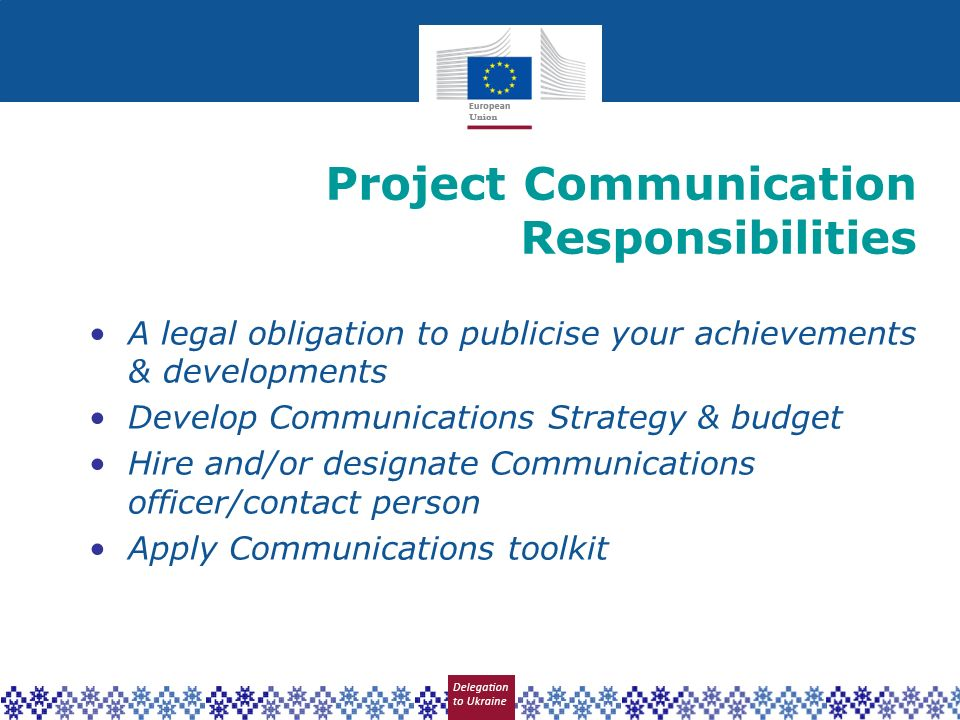 A legal obligation to publicise your achievements & developments Develop Communications Strategy & budget Hire and/or designate Communications officer