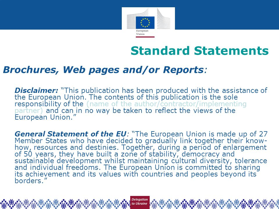 Brochures, Web pages and/or Reports: Disclaimer: This publication has been produced with the assistance of the European Union. The contents of this pu