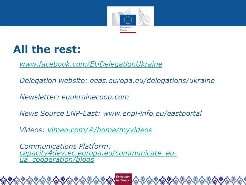 All the rest: www.facebook.com/EUDelegationUkraine Delegation website: eeas.europa.eu/delegations/ukraine Newsletter: euukrainecoop.com News Source EN