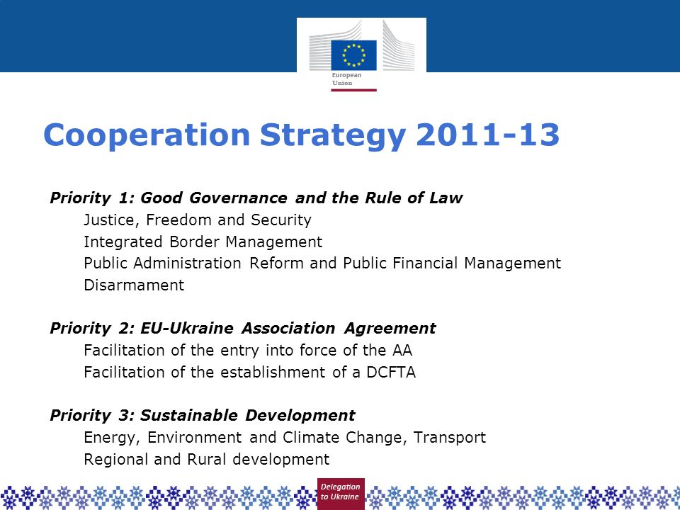 Cooperation Strategy 2011-13 Priority 1: Good Governance and the Rule of Law Justice, Freedom and Security Integrated Border Management Public Adminis