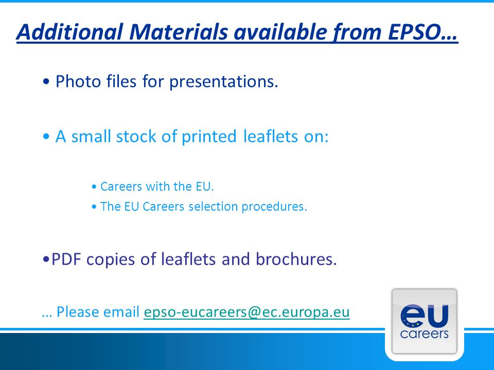Additional Materials available from EPSO… Photo files for presentations.