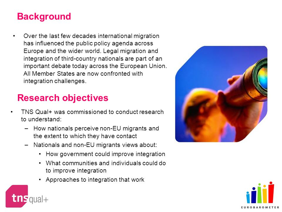 Research Approach More than 500 EU citizens and 200 Non-EU migrants participated in this Eurobarometer.