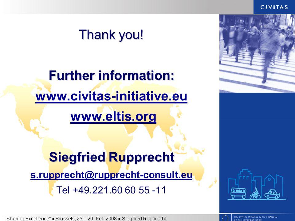 Sharing Excellence Brussels, 25 – 26 Feb 2008 Siegfried Rupprecht Thank you.
