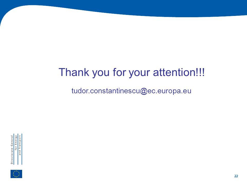 22 Thank you for your attention!!! tudor.constantinescu@ec.europa.eu