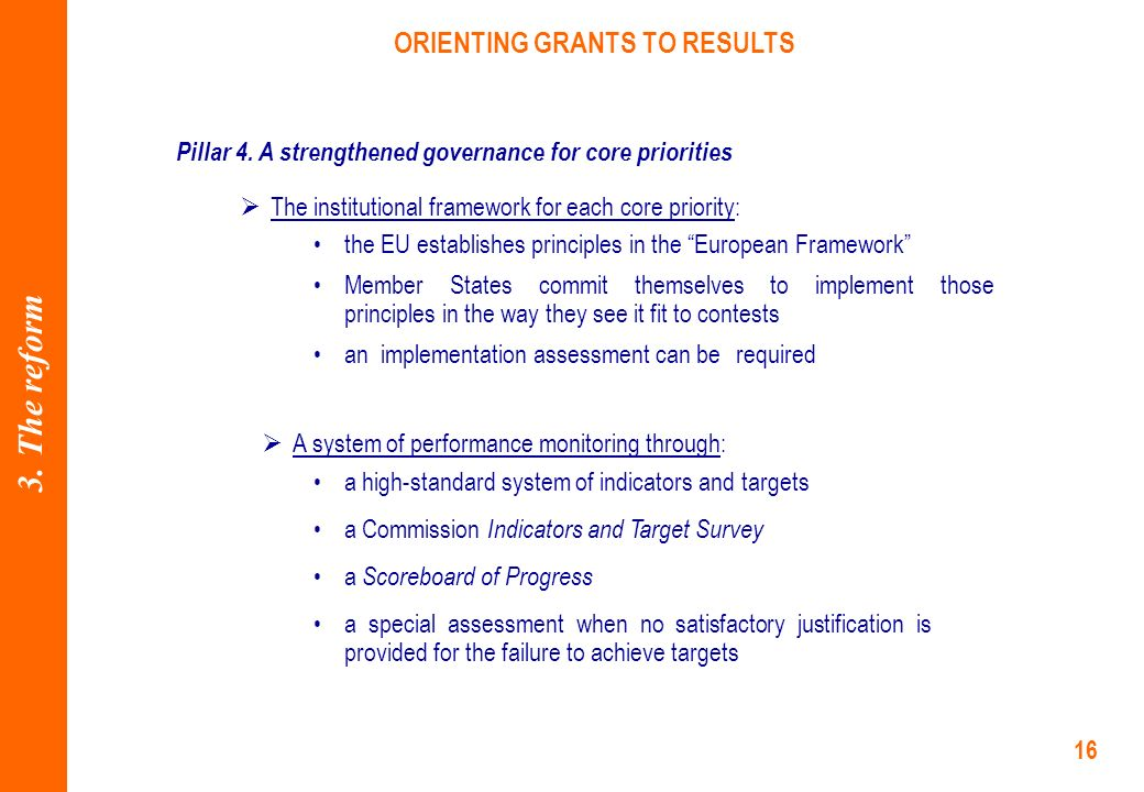 16 ORIENTING GRANTS TO RESULTS Pillar 4.