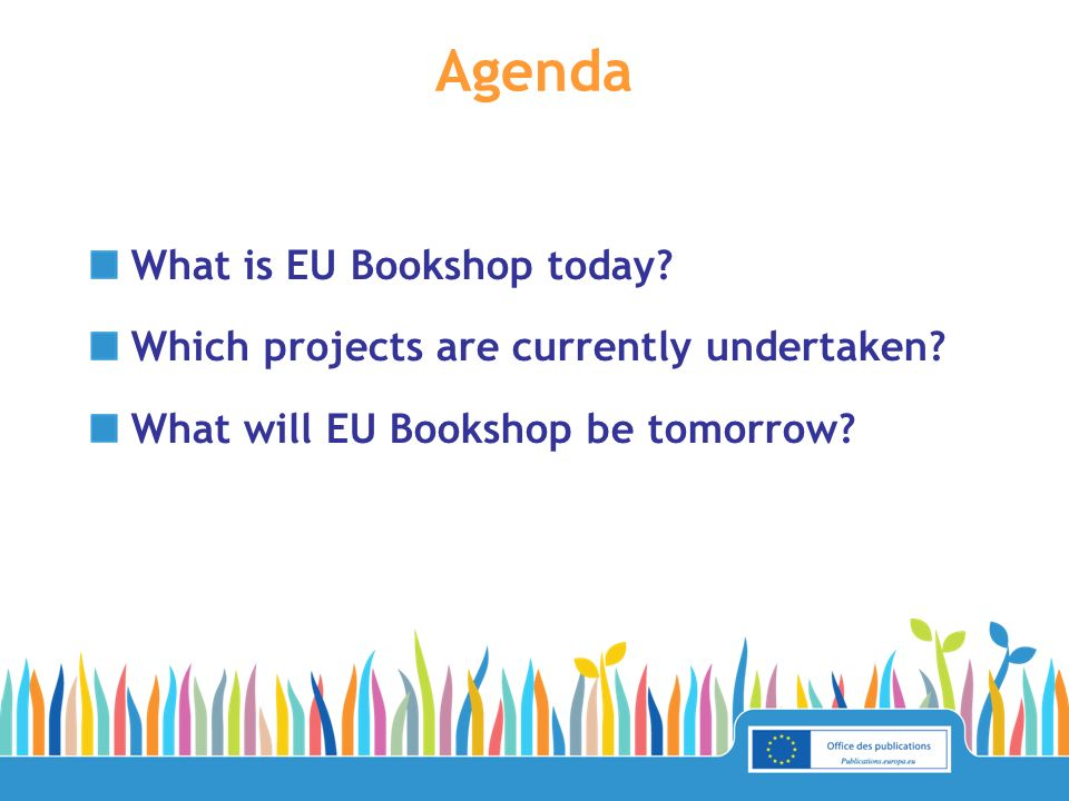 Agenda What is EU Bookshop today. Which projects are currently undertaken.