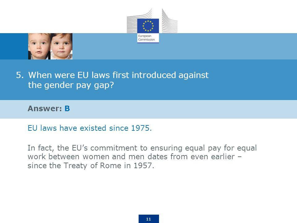 11 5.When were EU laws first introduced against the gender pay gap.