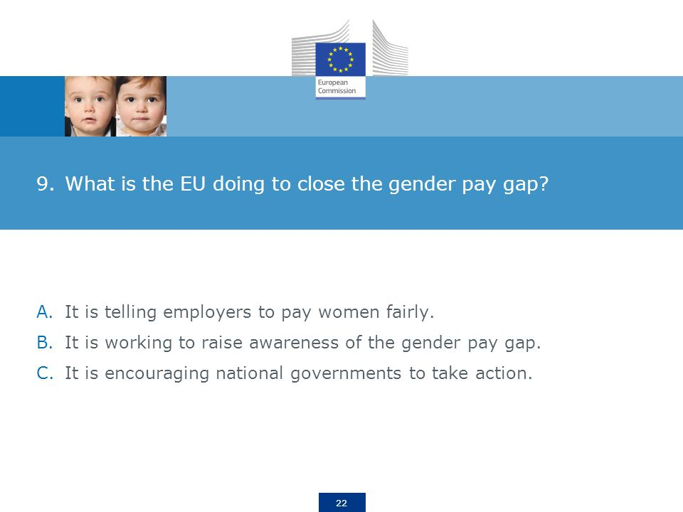 22 9.What is the EU doing to close the gender pay gap.