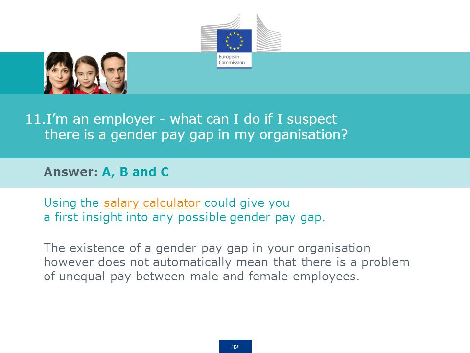 32 11.Im an employer - what can I do if I suspect there is a gender pay gap in my organisation.