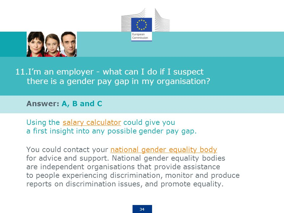 34 11.Im an employer - what can I do if I suspect there is a gender pay gap in my organisation.