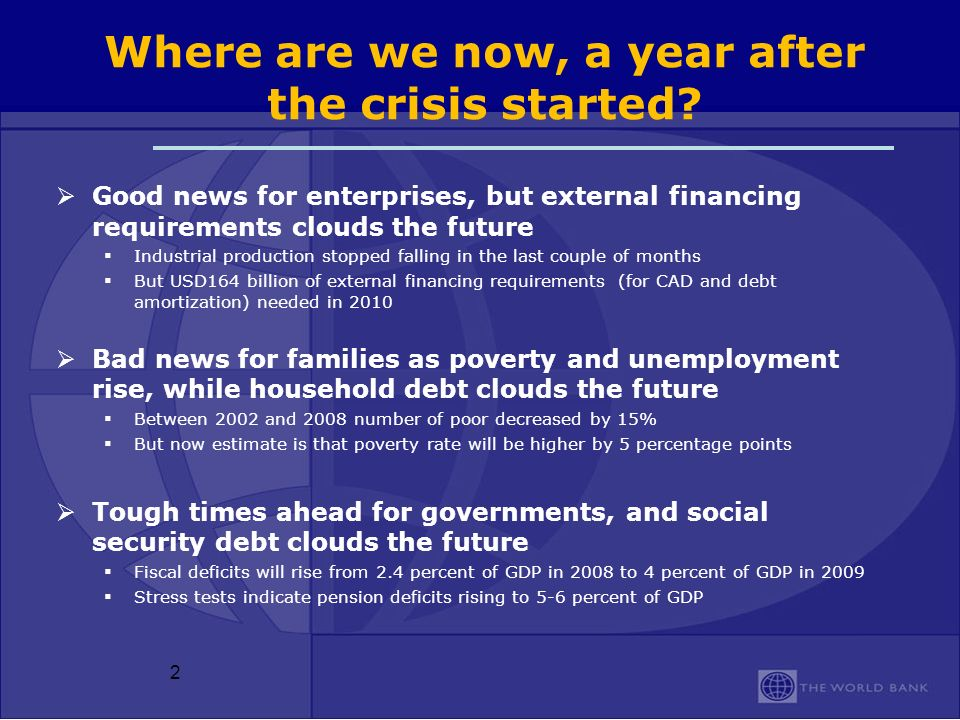 2 Where are we now, a year after the crisis started.